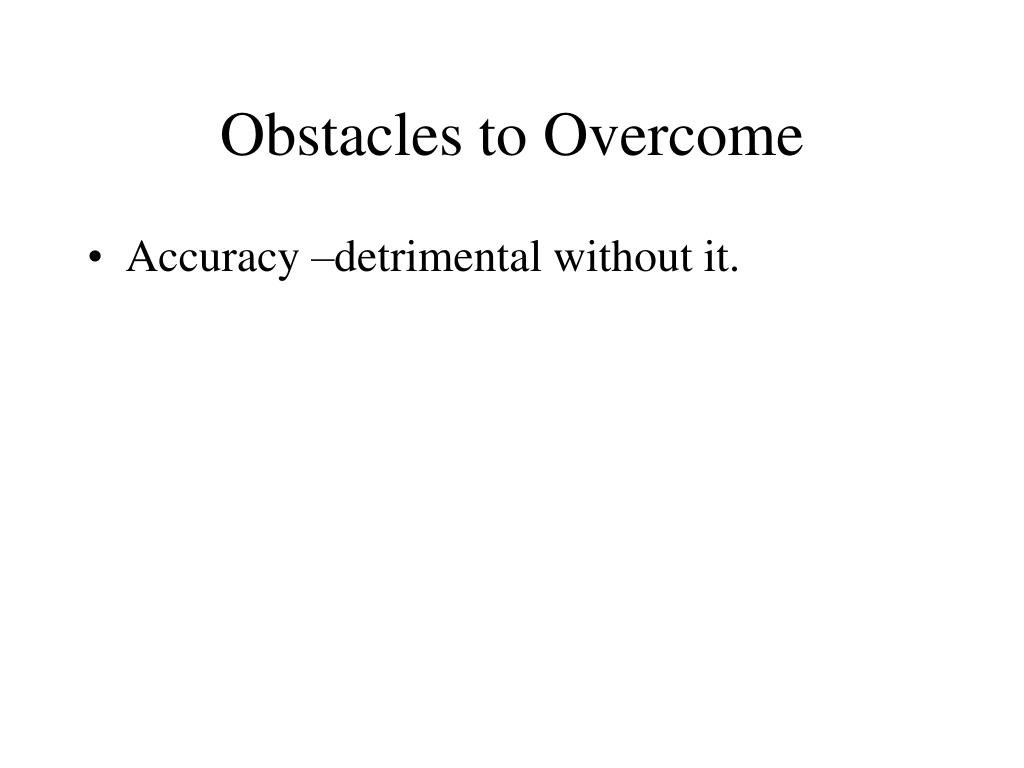 Obstacles to Overcome