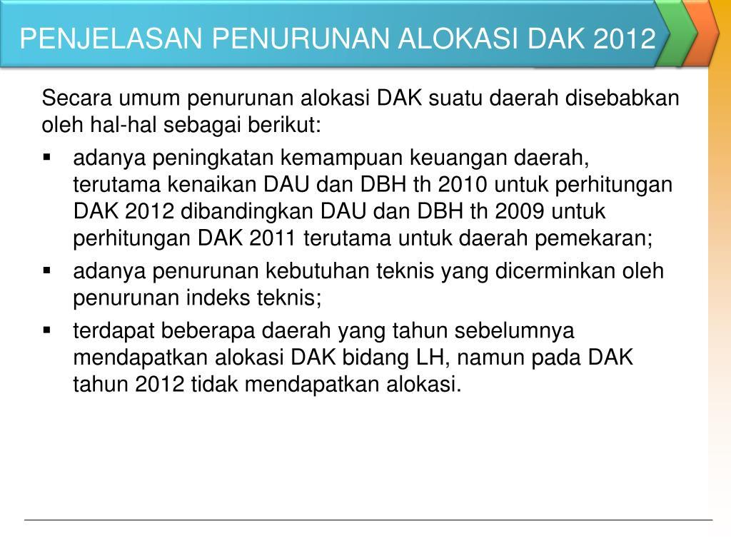 PENJELASAN PENURUNAN ALOKASI DAK 2012