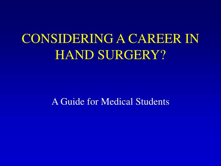 Considering a career in hand surgery
