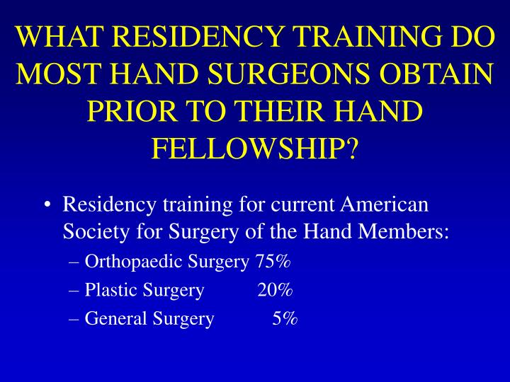 What residency training do most hand surgeons obtain prior to their hand fellowship