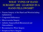 what types of hand surgery are learned in a hand fellowship