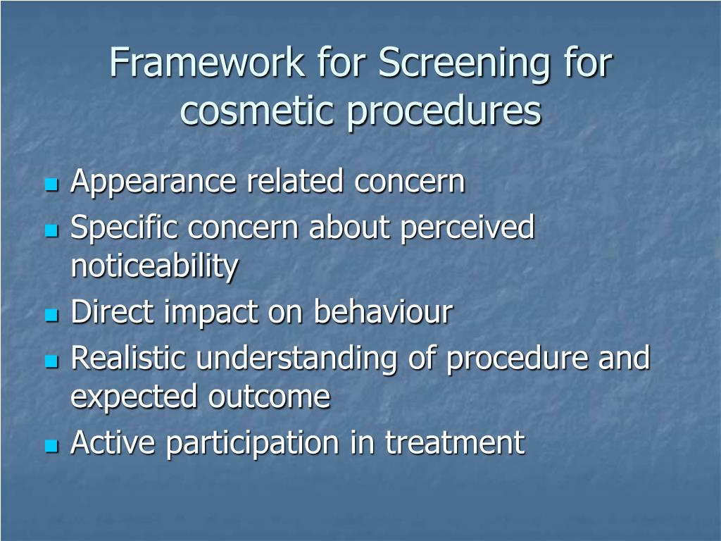 Framework for Screening for cosmetic procedures