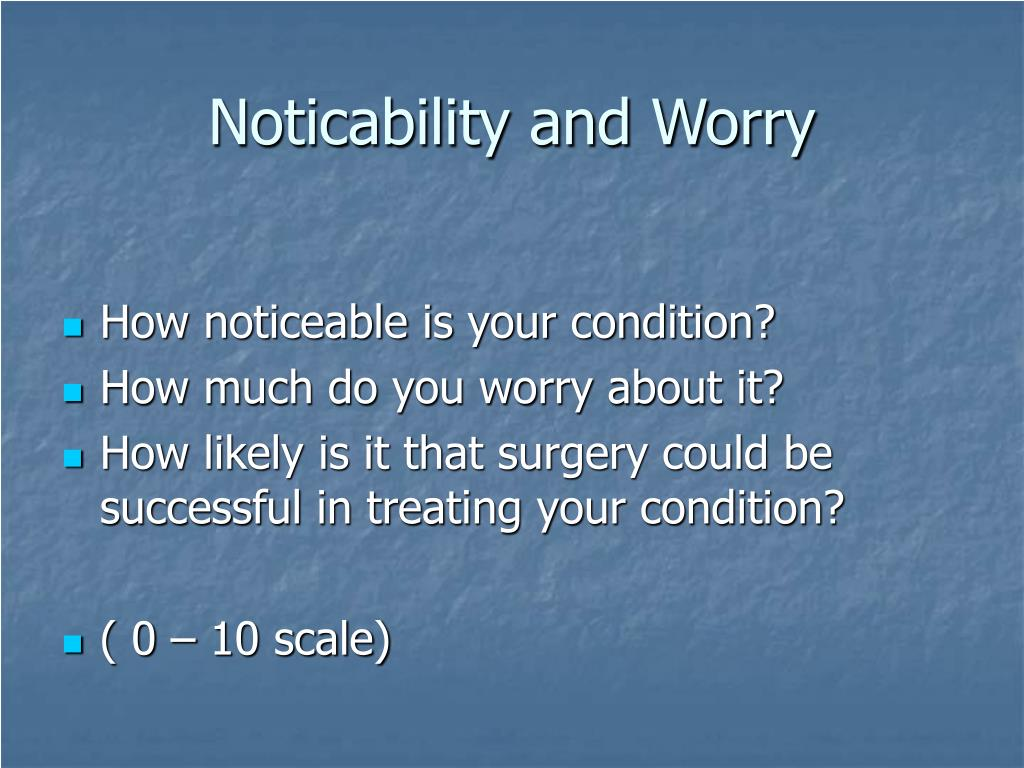 Noticability and Worry
