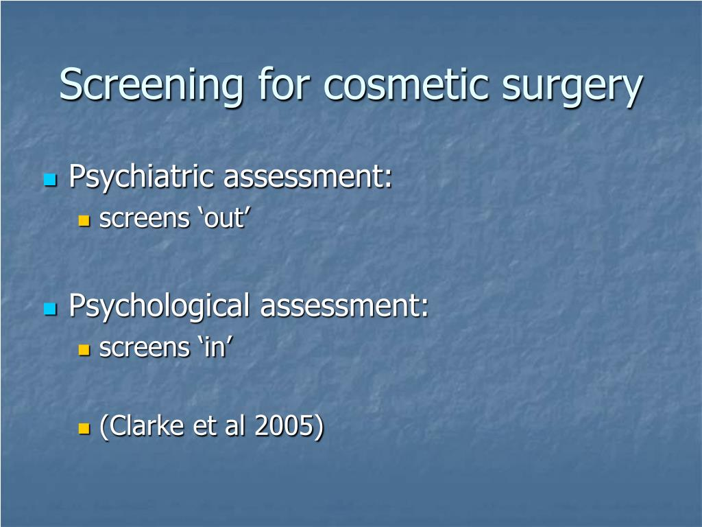 Screening for cosmetic surgery