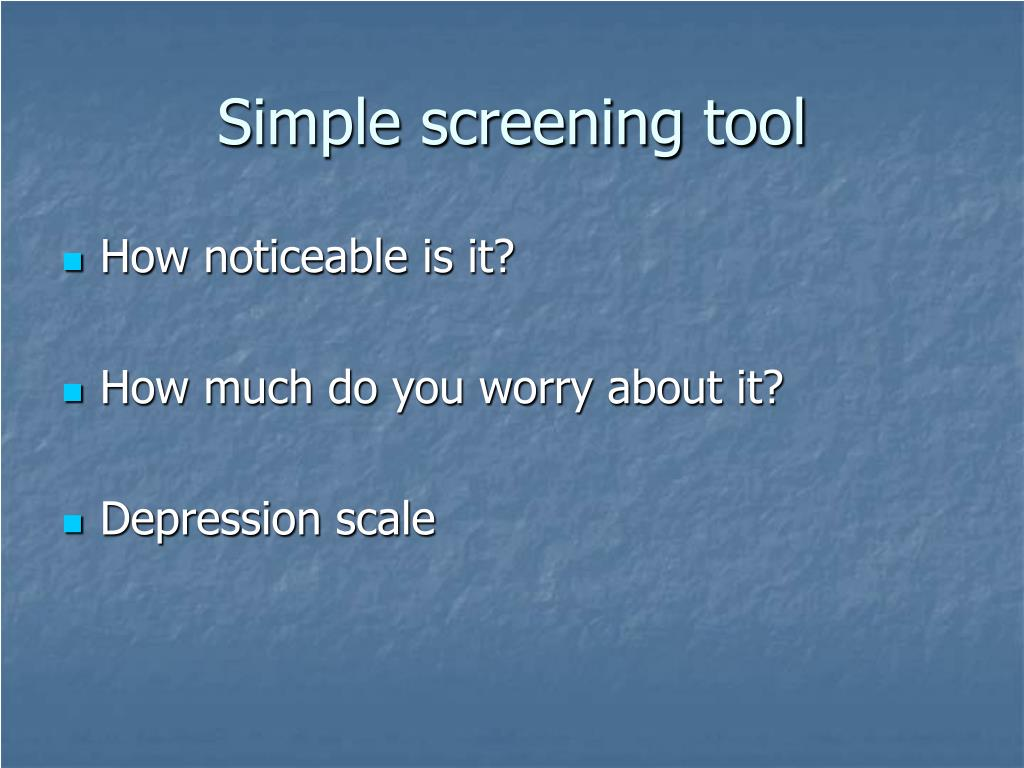 Simple screening tool