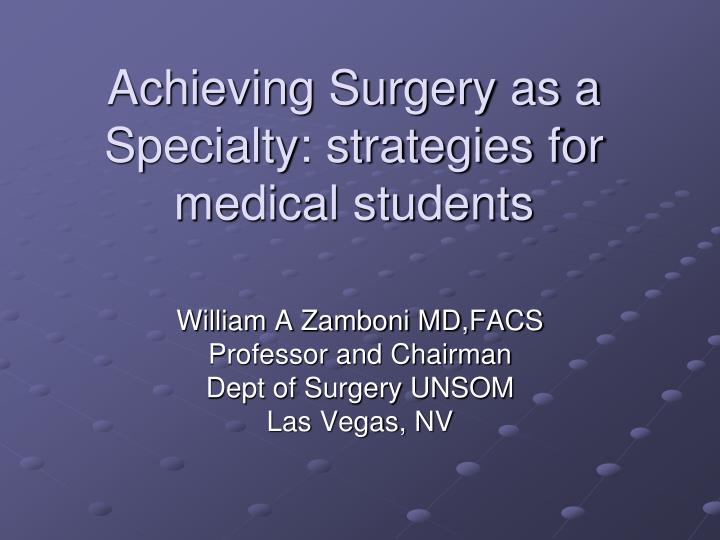 Achieving surgery as a specialty strategies for medical students