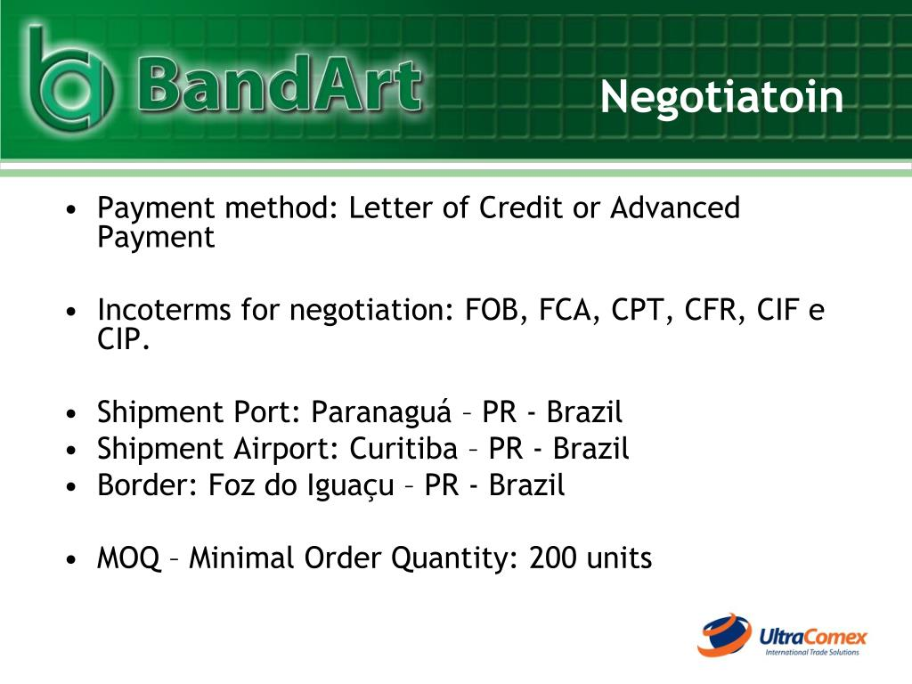 Payment method: Letter of Credit or Advanced Payment
