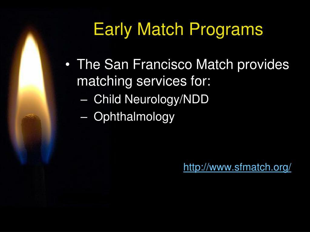 Early Match Programs