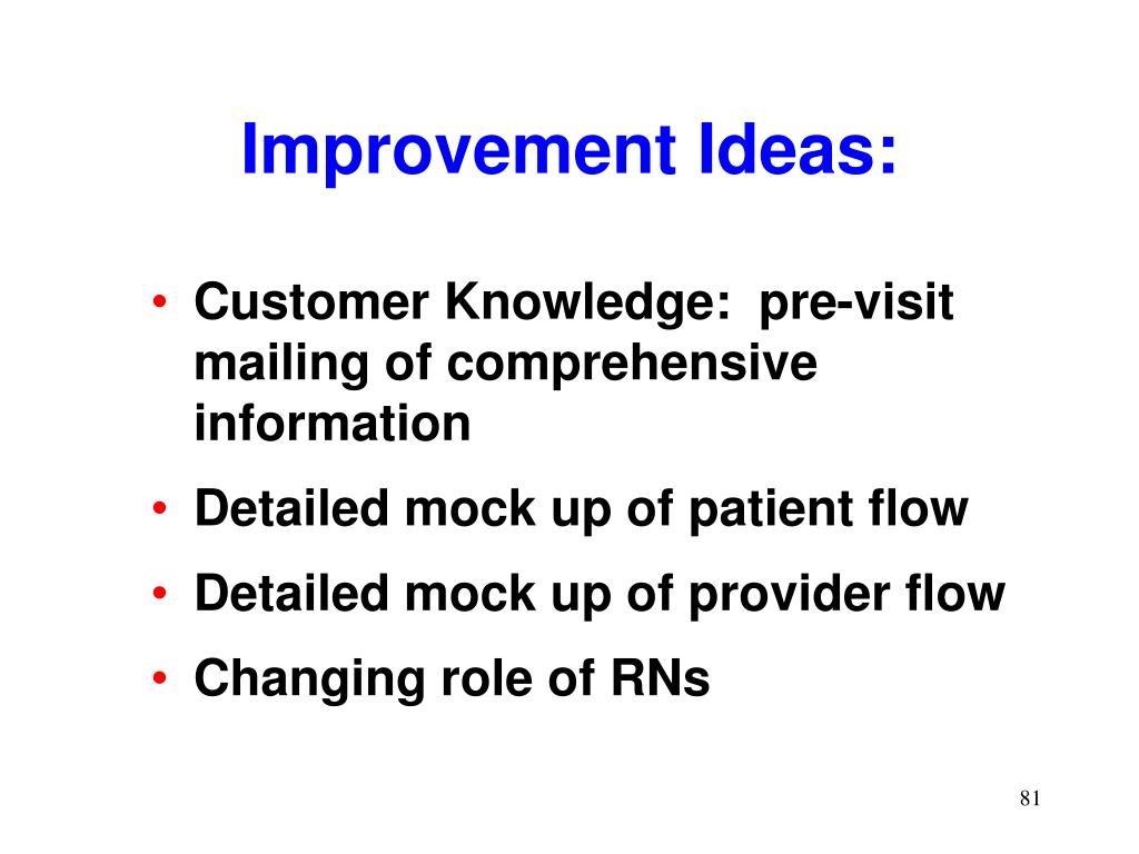 Customer Knowledge:  pre-visit mailing of comprehensive information