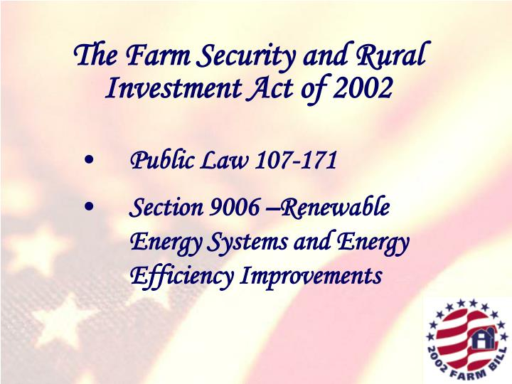 The Farm Security and Rural Investment Act of 2002