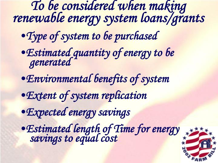To be considered when making renewable energy system loans/grants