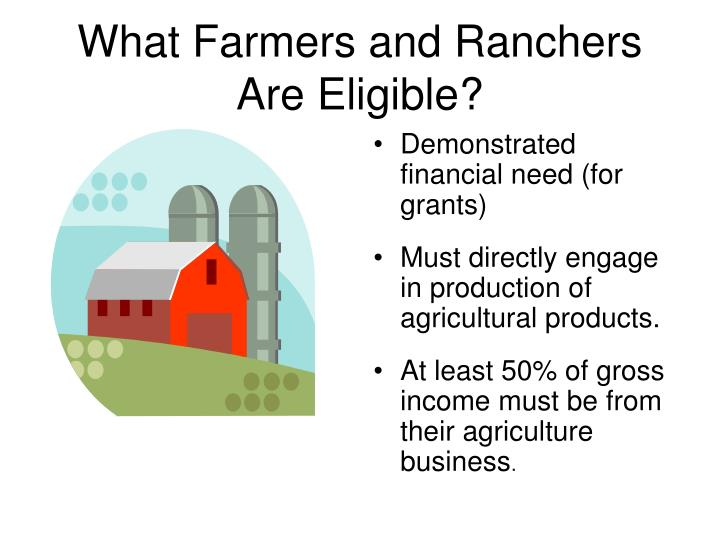 What Farmers and Ranchers Are Eligible?