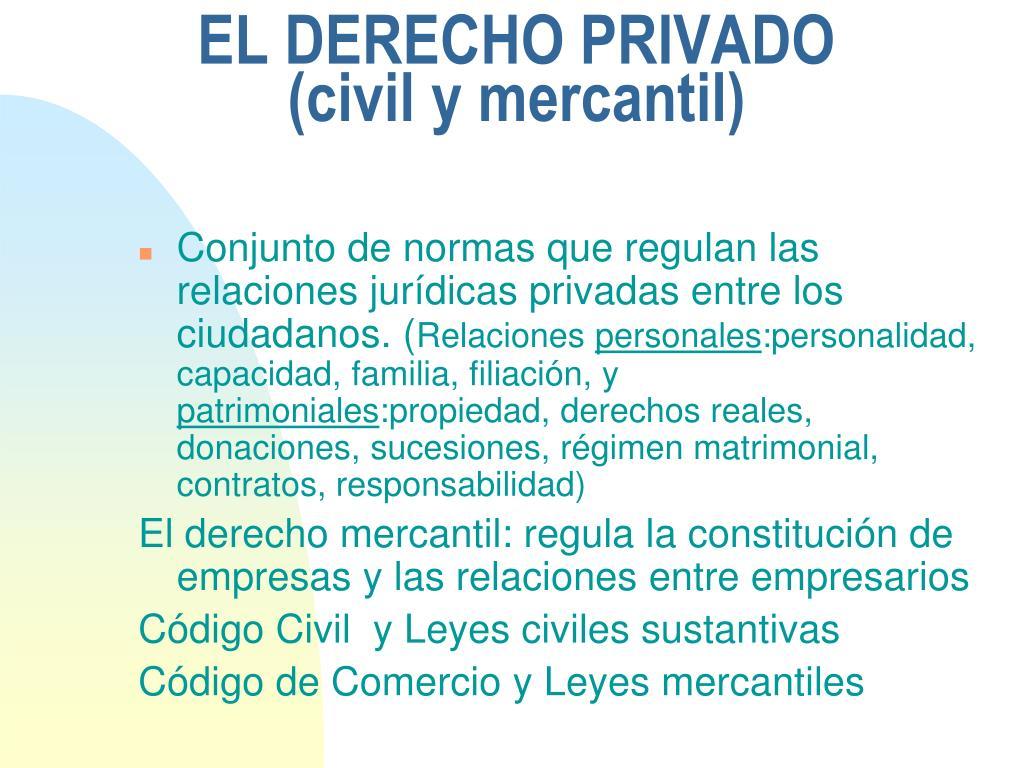 EL DERECHO PRIVADO (civil y mercantil)