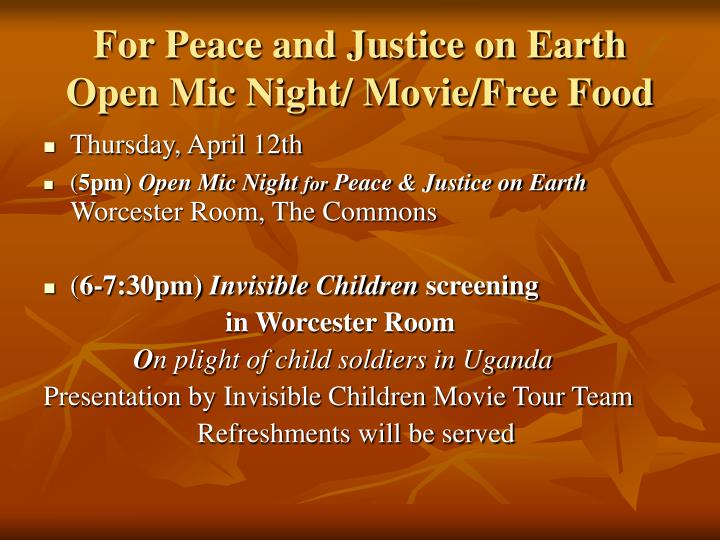 For peace and justice on earth open mic night movie free food