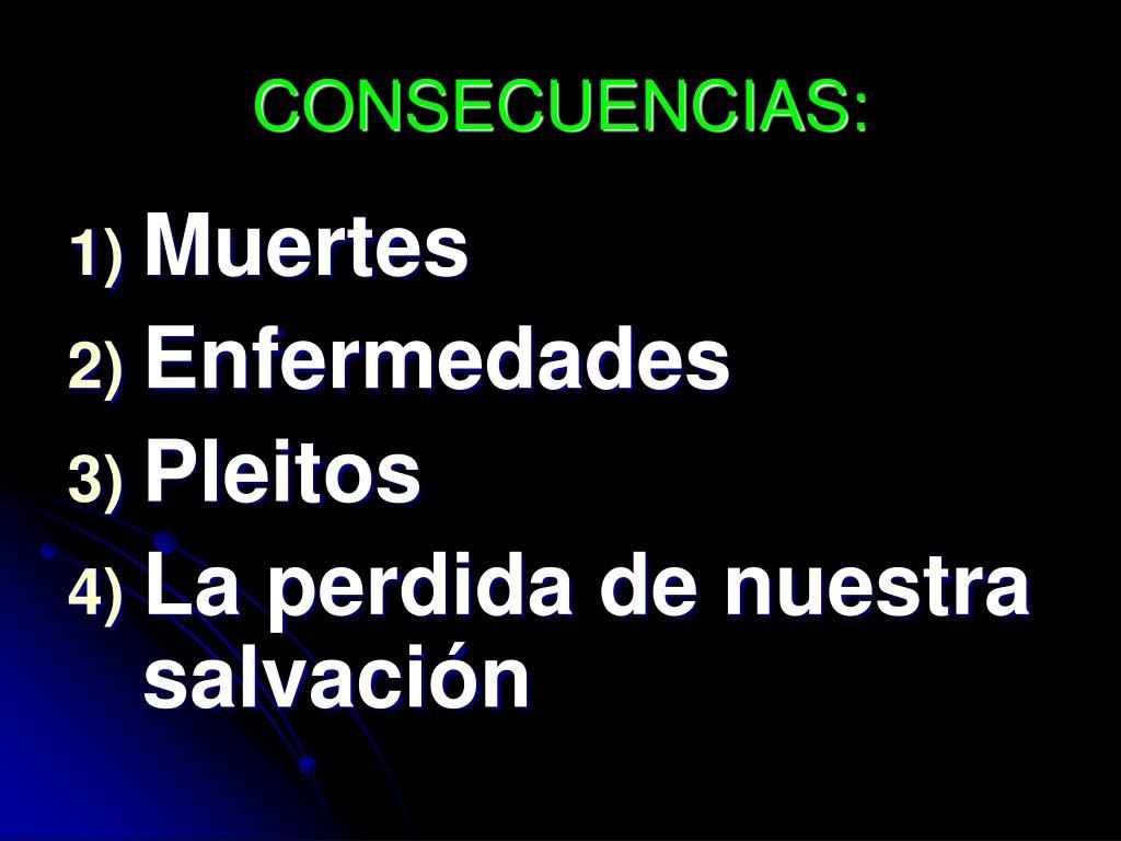 CONSECUENCIAS: