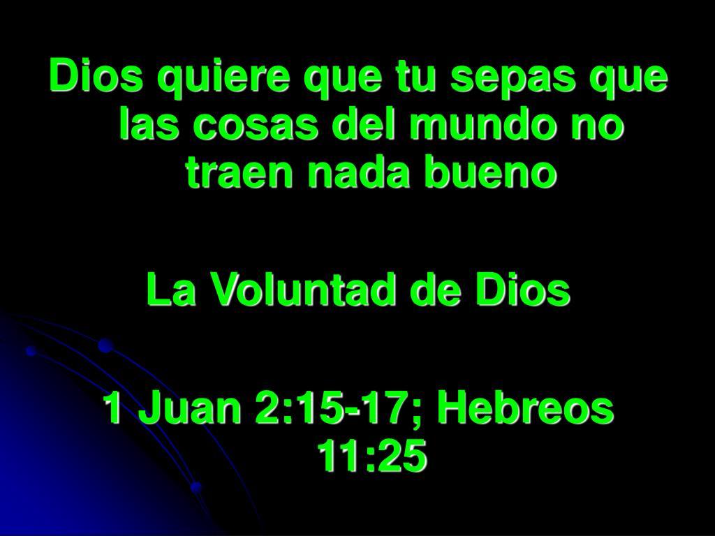 Dios quiere que tu sepas que las cosas del mundo no traen nada bueno