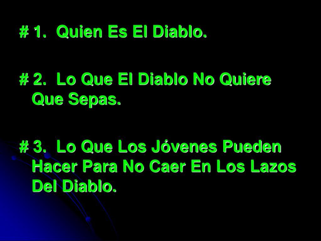 # 1.  Quien Es El Diablo.