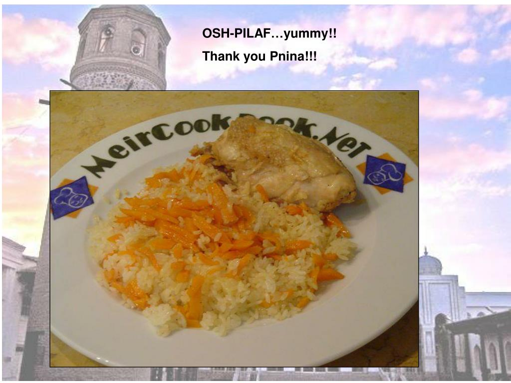 OSH-PILAF…yummy!!