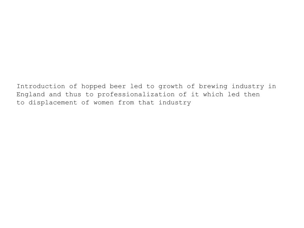 Introduction of hopped beer led to growth of brewing industry in