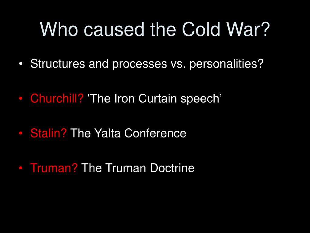 Who caused the Cold War?