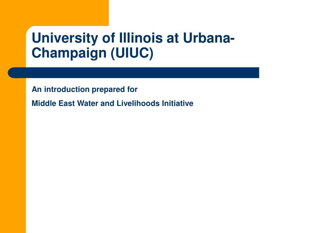 University of Illinois at Urbana-Champaign (UIUC)