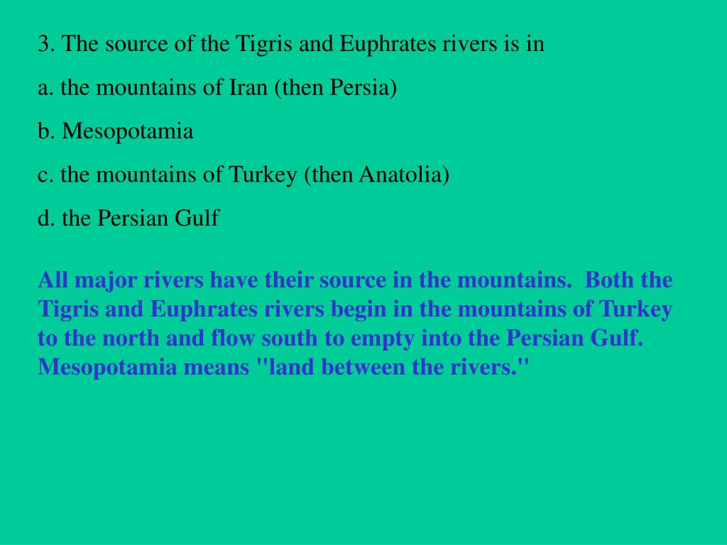 3. The source of the Tigris and Euphrates rivers is in