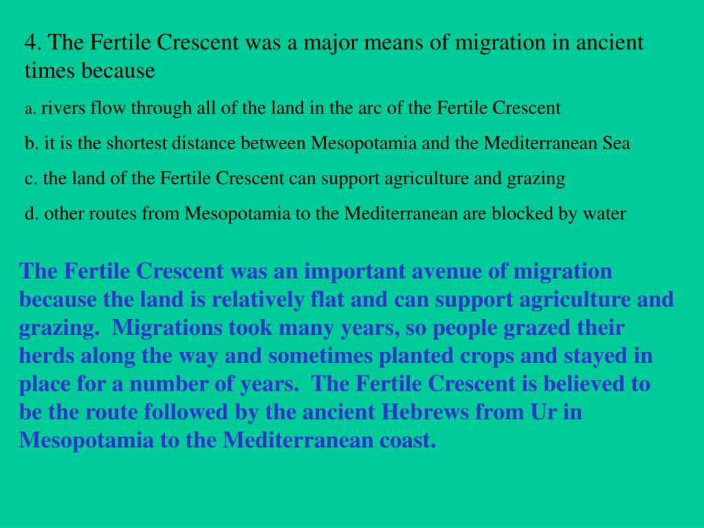 4. The Fertile Crescent was a major means of migration in ancient times because