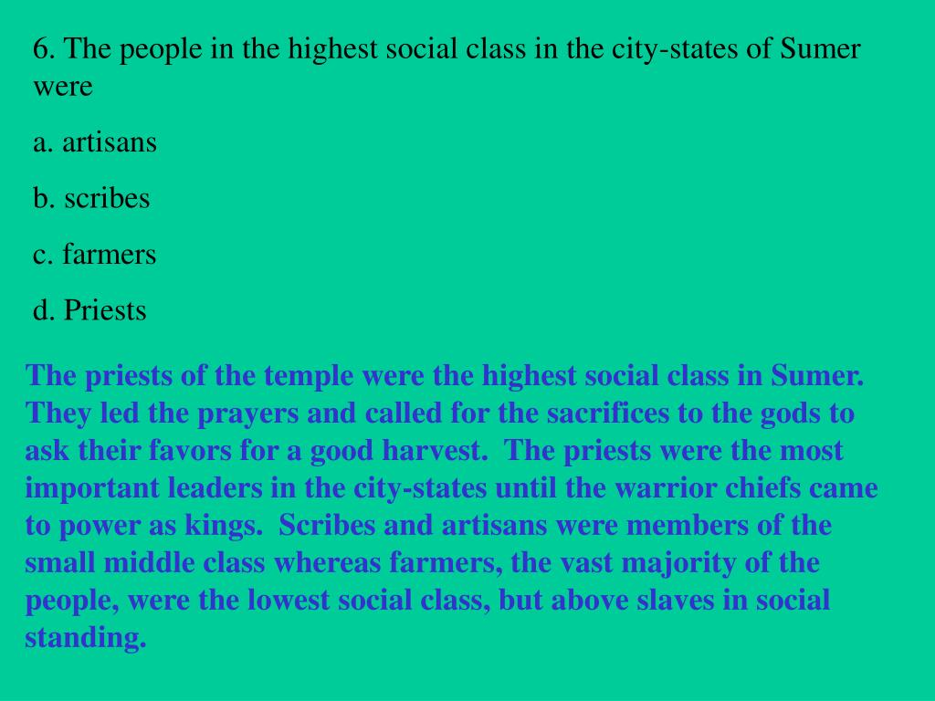 6. The people in the highest social class in the city-states of Sumer were