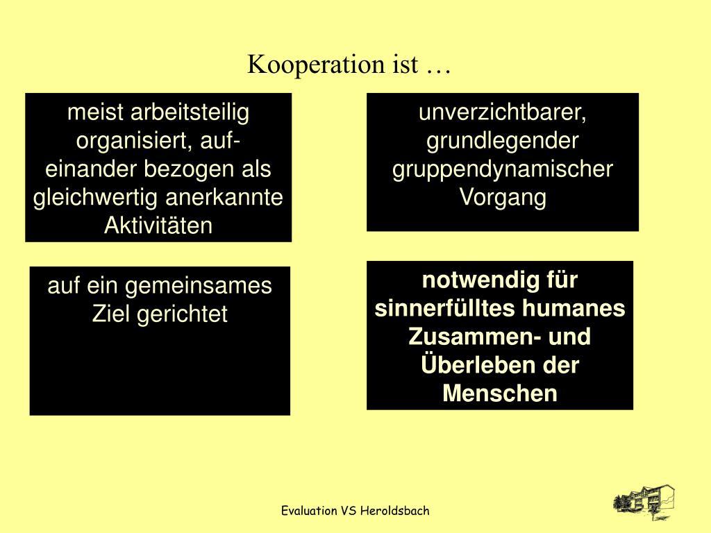 Kooperation ist …