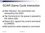 soar game cycle interaction15