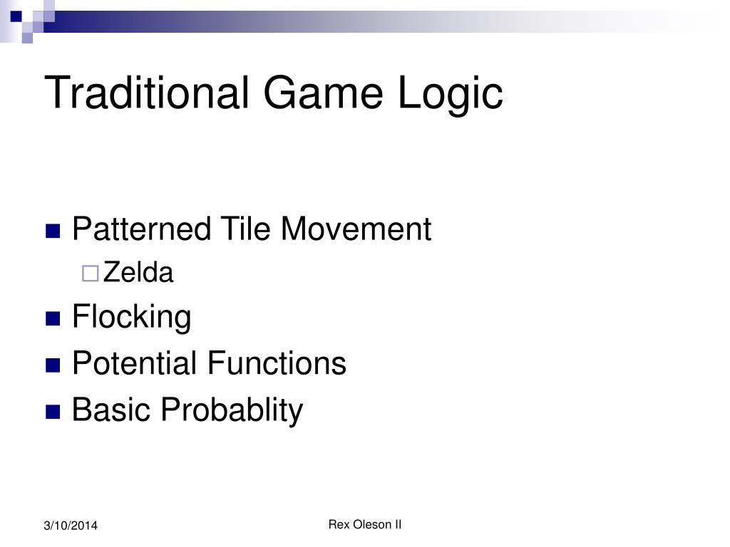 Traditional Game Logic