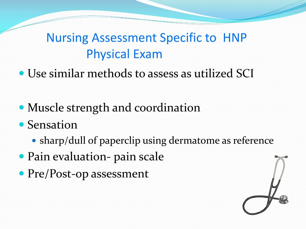 Nursing Assessment Specific to  HNP