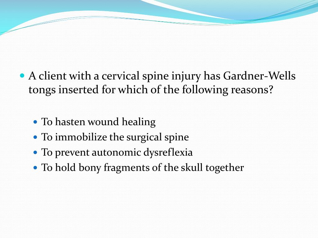 A client with a cervical spine injury has Gardner-Wells tongs inserted for which of the following reasons?