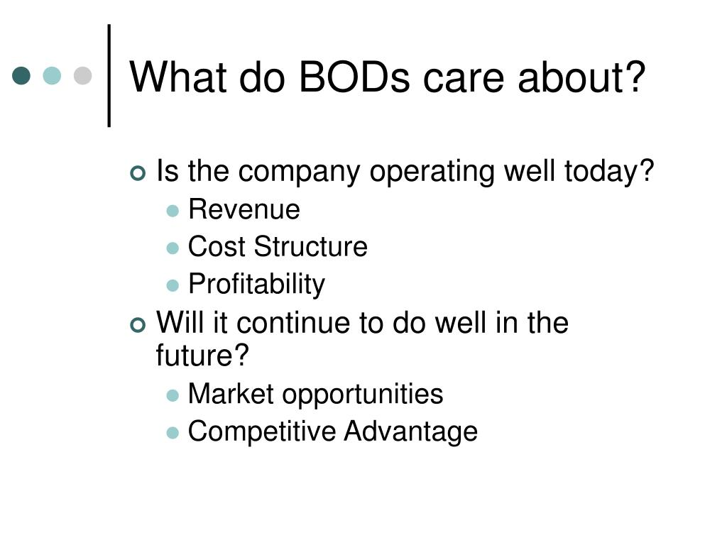 What do BODs care about?