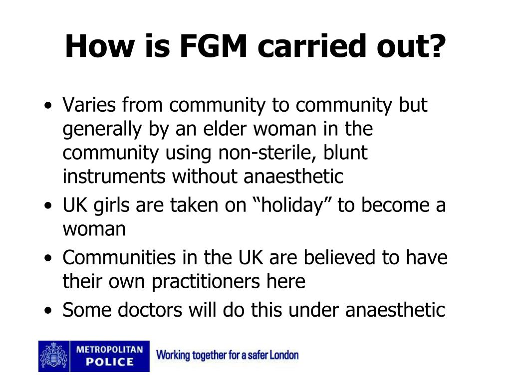 How is FGM carried out?