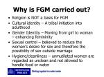 why is fgm carried out