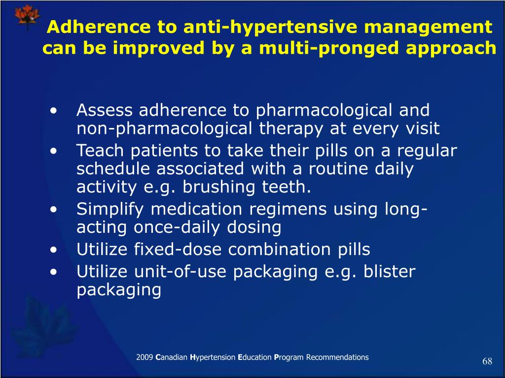 Assess adherence to pharmacological and non-pharmacological therapy at every visit