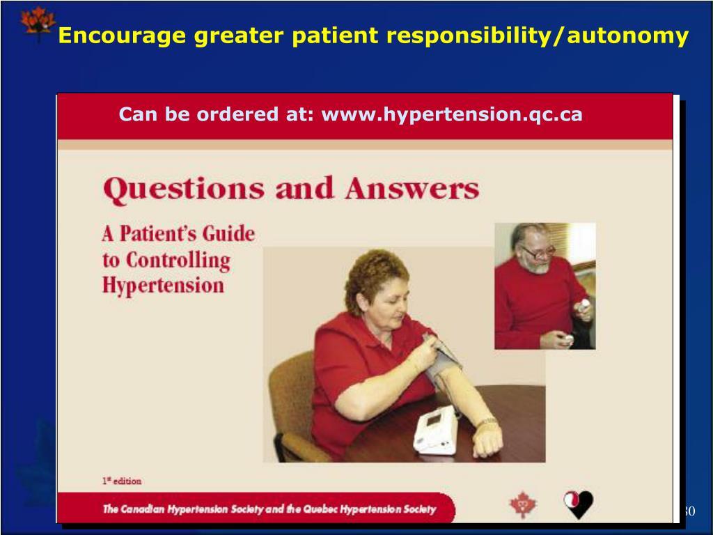 Encourage greater patient responsibility/autonomy