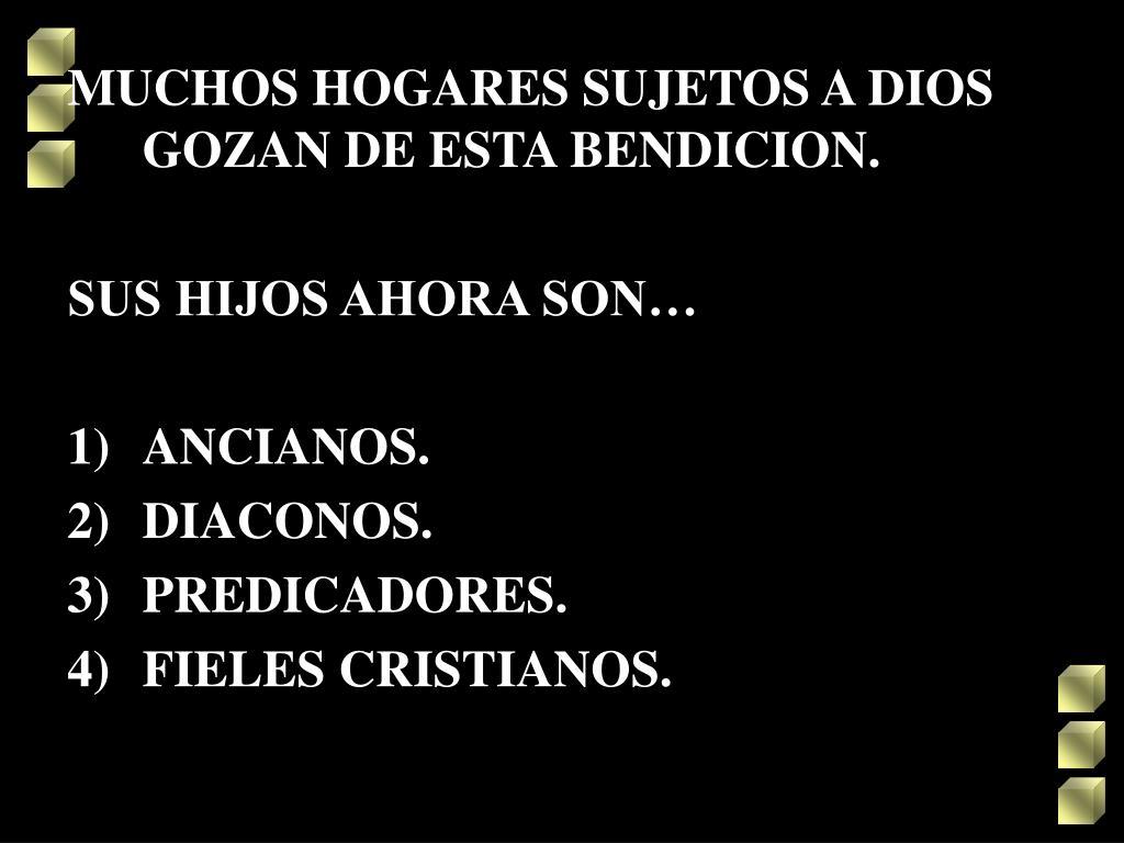 MUCHOS HOGARES SUJETOS A DIOS GOZAN DE ESTA BENDICION.
