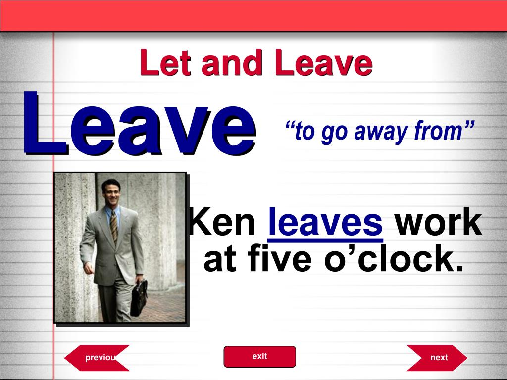 Let and Leave