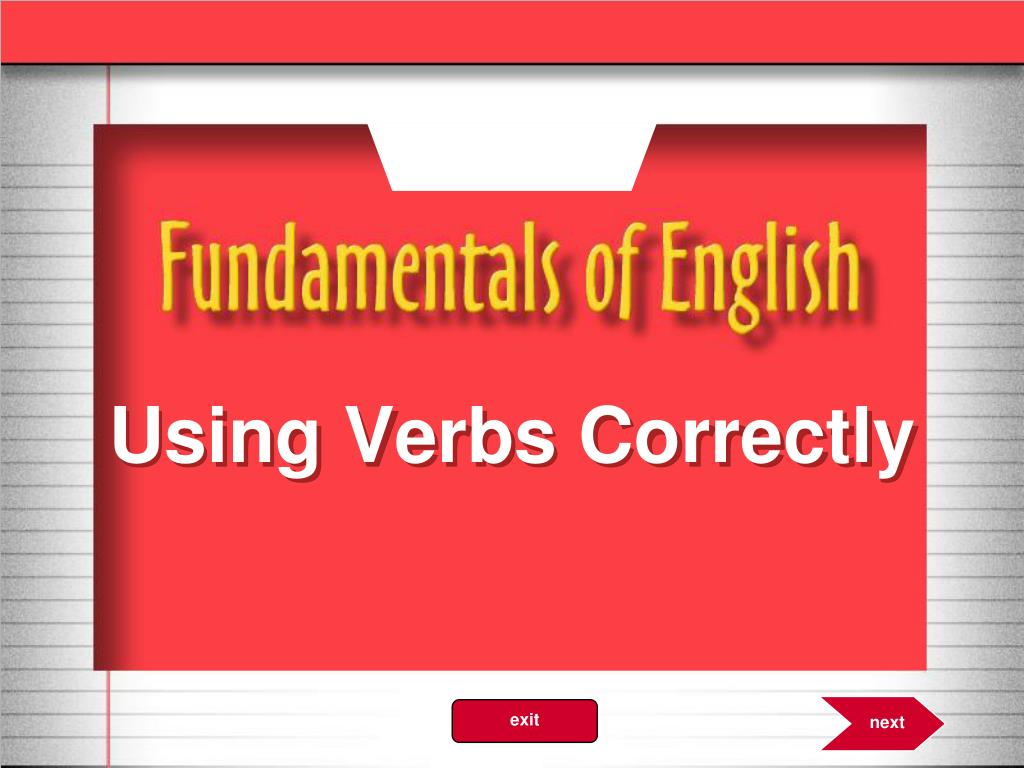 Using Verbs Correctly
