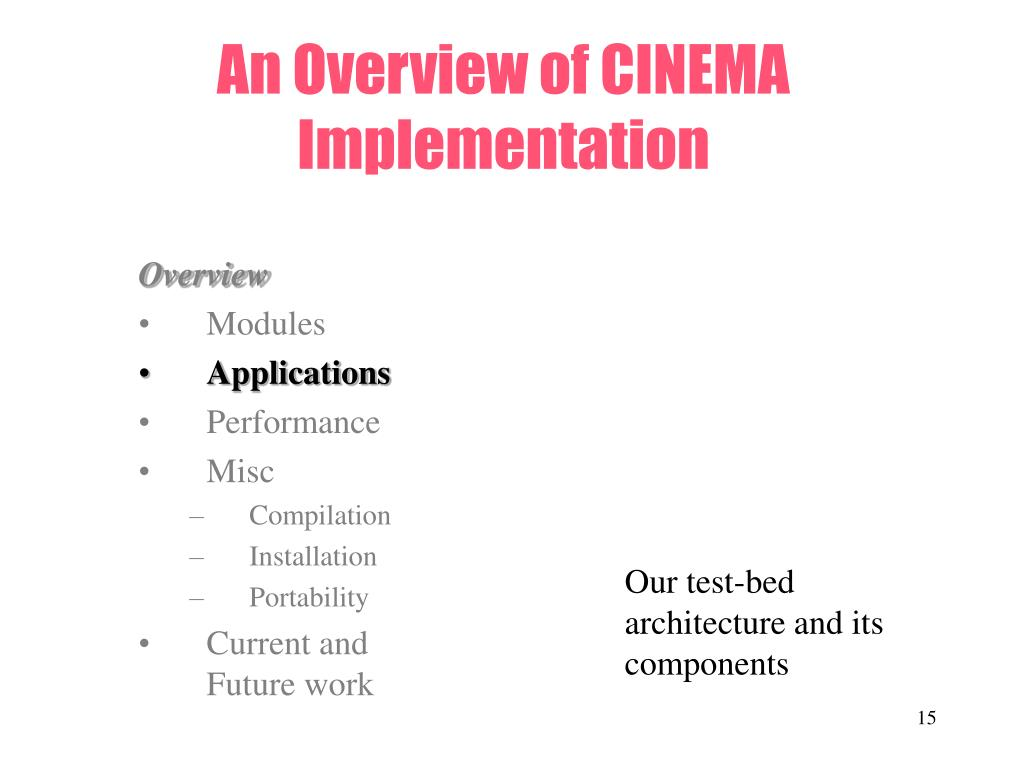 An Overview of CINEMA  Implementation