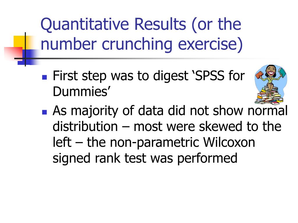Quantitative Results (or the number crunching exercise)
