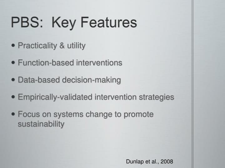 PBS:  Key Features