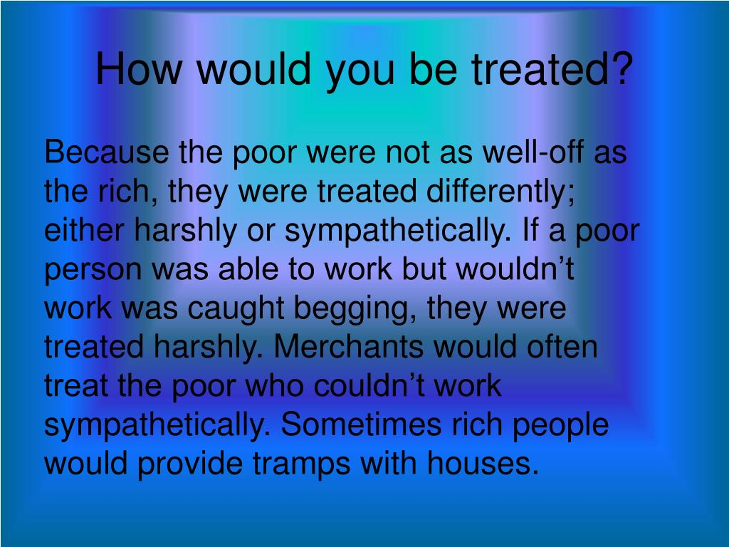 How would you be treated?