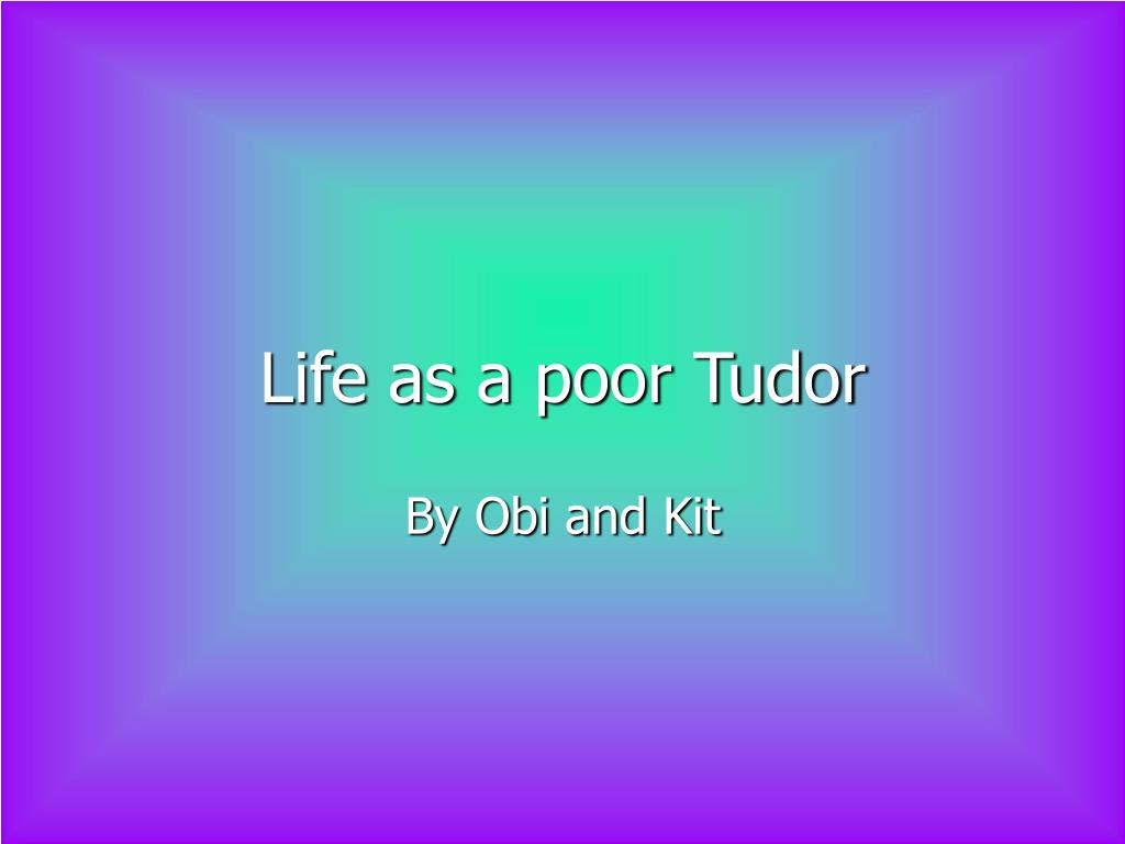 Life as a poor Tudor