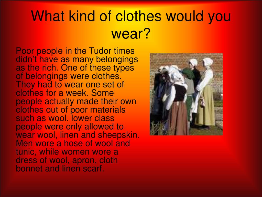What kind of clothes would you wear?