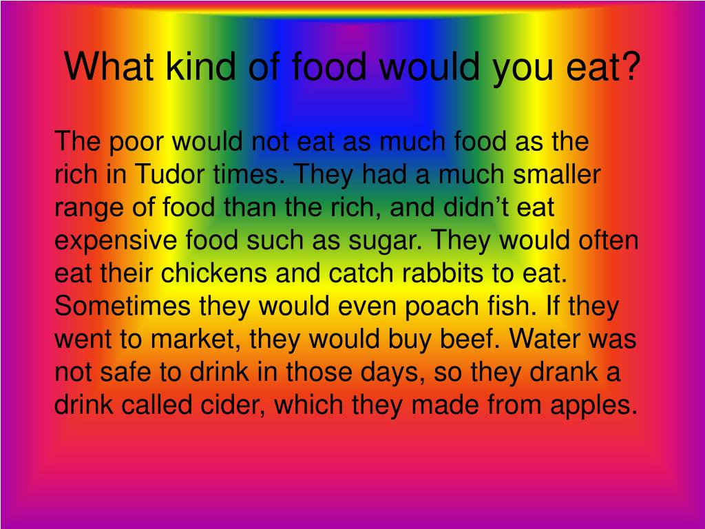 What kind of food would you eat?