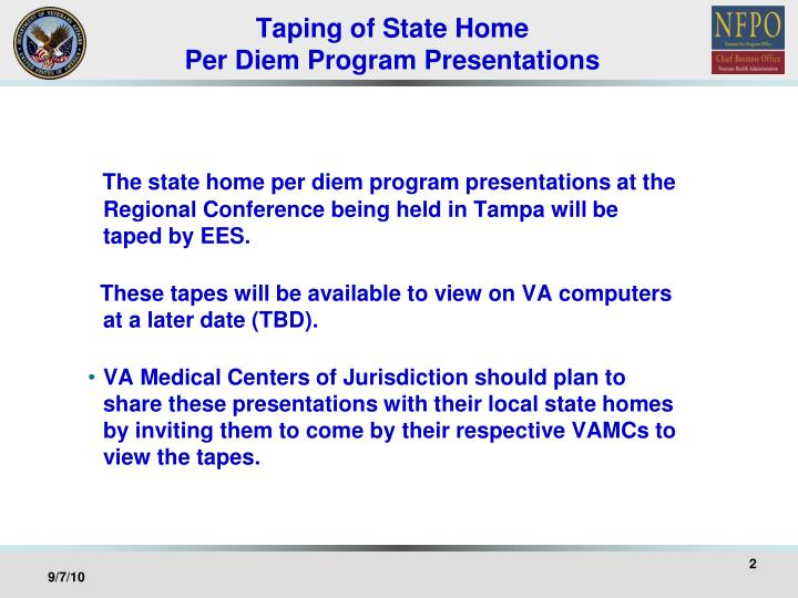 Taping of state home per diem program presentations