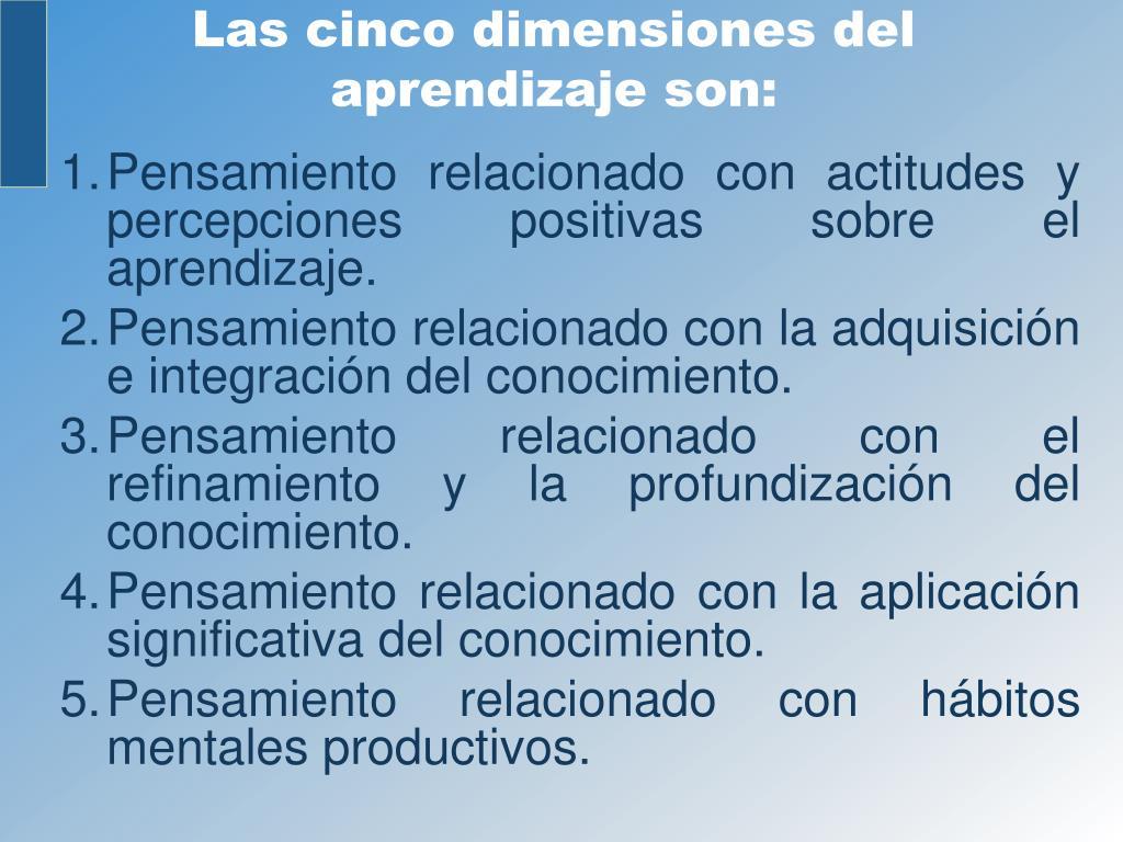 Las cinco dimensiones del aprendizaje son: